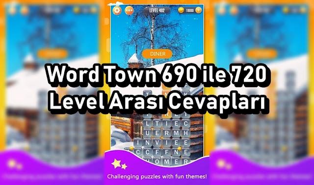 Word Town 690 ile 720 Level Arasi Cevaplari
