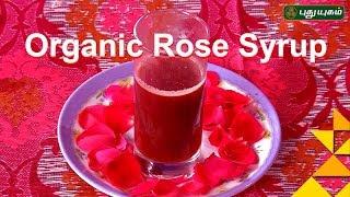 Organic Rose Syrup | Taste2Health | Good Morning Tamizha 09-12-2016 Puthuyugam Tv