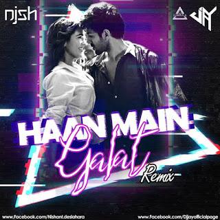HAA. MAIN GALAT - REMIX - DJ NISH X DJ JAY