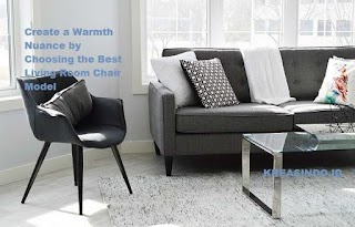 Create a Warmth Nuance by Choosing the Best Living Room Chair Model
