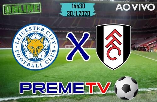 Leicester City x Fulham Ao Vivo