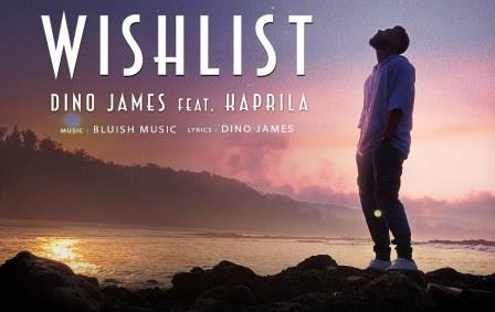 Wishlist Lyrics   Dino James Ft. Kaprila   Song Download