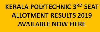 Kerala Polytechnic Third Allotment Results 2019 Rank list @ polyadmission.org 1