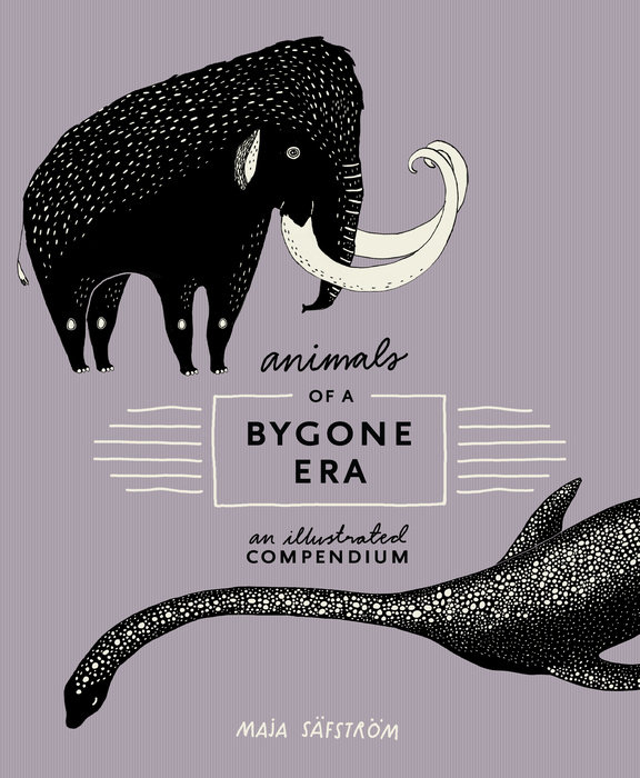 "Book review: Maja Säfström's ""Animals of a Bygone Era: An Illustrated Compendium"""
