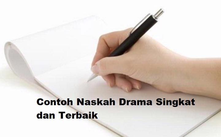 7 Contoh Naskah Drama Singkat Dan Terbaik 2021 Informasi Pendidikan