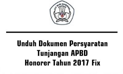 Unduh Dokumen Persyaratan Tunjangan APBD Honorer Tahun 2017 Fix