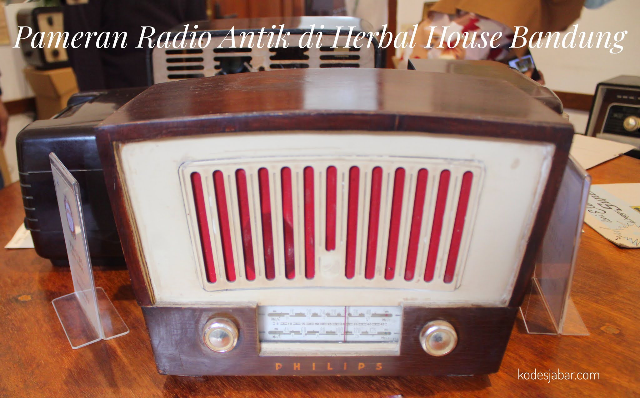Pameran Radio Antik di Herbal House by The Lodge Bandung