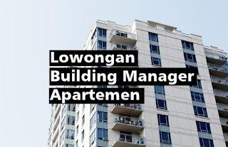 Lowongan Building Manager Apartemen Sejahtera
