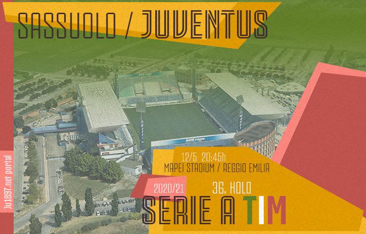 Serie A 2020/21 / 36. kolo / Sassuolo - Juventus, srijeda, 20:45h