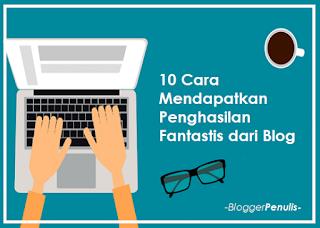 10 Cara Mendapatkan Penghasilan Fantastis dari Blog