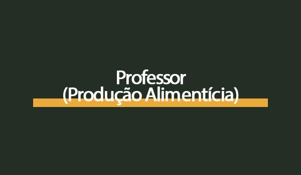 Prova Concurso Professor (Produção Alimentícia) com Gabarito
