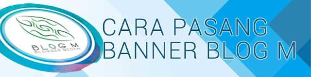 cara pasang banner blog m