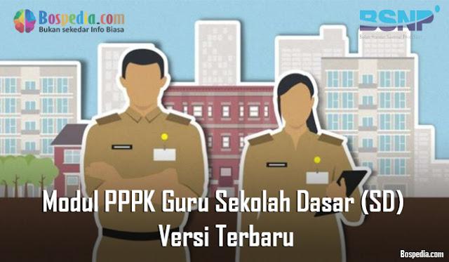 Lengkap - Modul PPPK Guru Sekolah Dasar (SD) Versi Terbaru