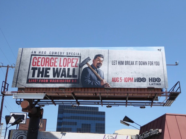 George Lopez The Wall HBO comedy special billboard