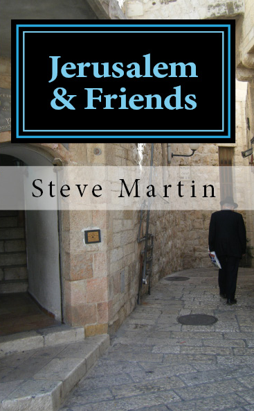 NOW AVAILABLE - Jerusalem & Friends - Steve Martin's latest book. 40+ photos included.