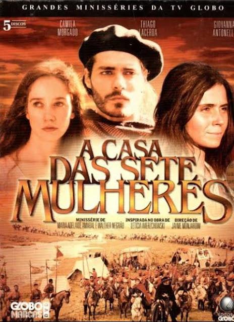 Séries para aprender História de diversos países - A casa das sete mulheres - Rio Grande do Sul/ Brasil