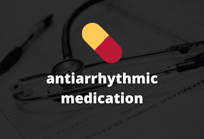 antiarrhythmic medication - classes, drugs list in details
