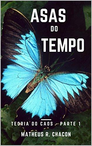 ASAS DO TEMPO (TEORIA DO CAOS Livro 1) - MATHEUS CHACON