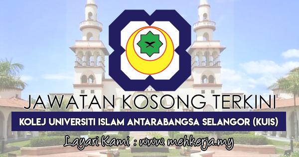 Jawatan Kosong Terkini 2017 di Kolej Universiti Islam Antarabangsa Selangor (KUIS)