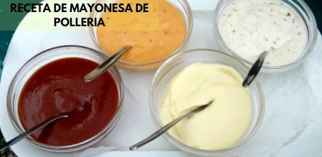 Mayonesa de Polleria Receta : Preparación e Ingredientes