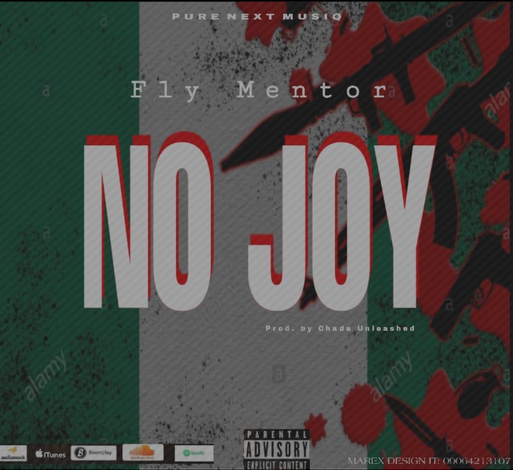 [Music] Fly Mentor - No joy (prod. Chada unleashed) #Arewapublisize