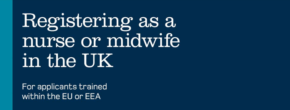 http://www.nmc.org.uk/globalassets/sitedocuments/registration/registering-as-a-nurse-or-midwife-in-the-uk--for-applicants-trained-in-eea-jan2016.pdf