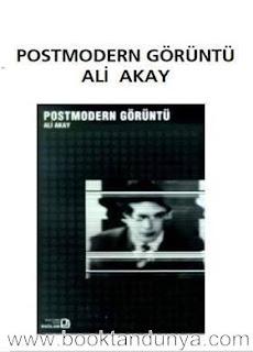 Ali Akay - Postmodern Görüntü