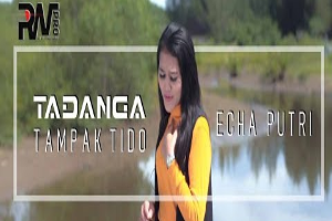Lirik Lagu Echa Putri - Tadanga Tampak Tido