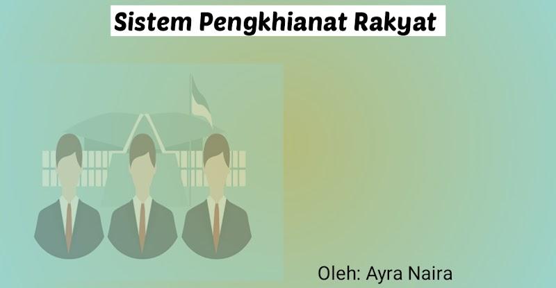 Sistem Pengkhianat Rakyat