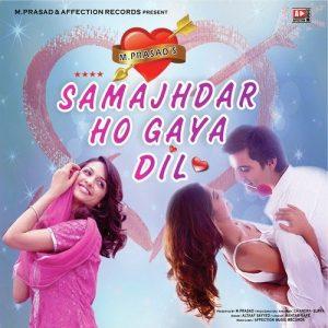 Samajhdar Ho Gaya Dil (2018)