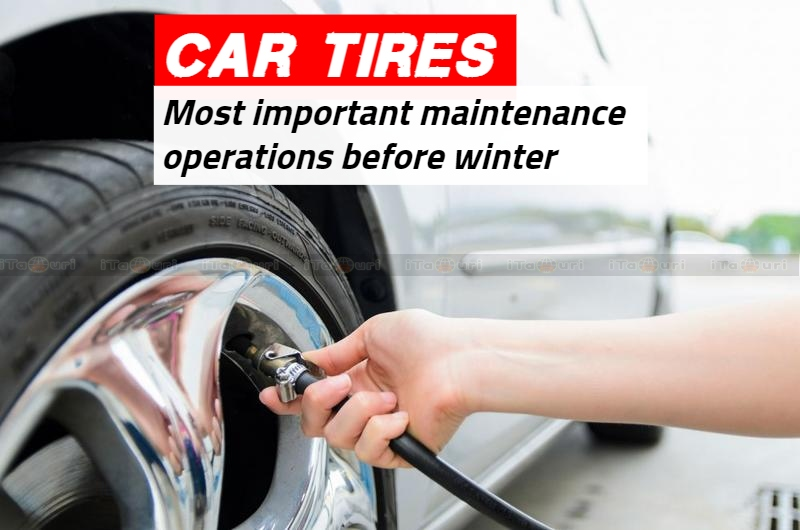 Car tires..the most important maintenance operations before winter