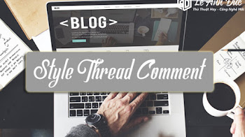 SHARE CODE THREAD COMMENT VỚI STYLE THIẾT KẾ TUYỆT ĐẸP CHO BLOGSPOT