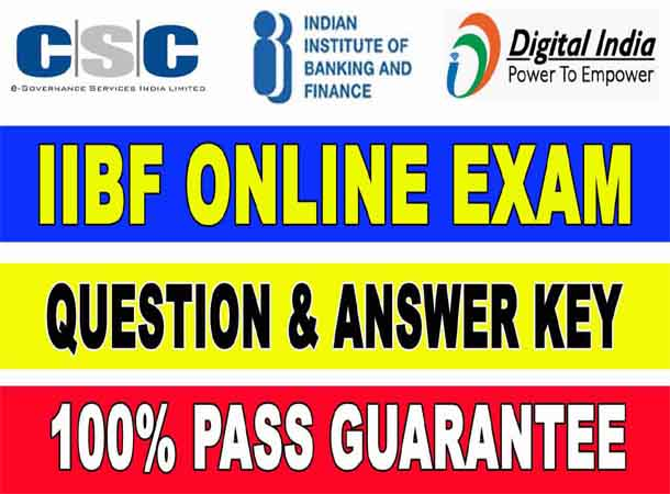 CSC IIBF Online Exam Questions & Answers Key 2021 – 100% Pass Guarantee