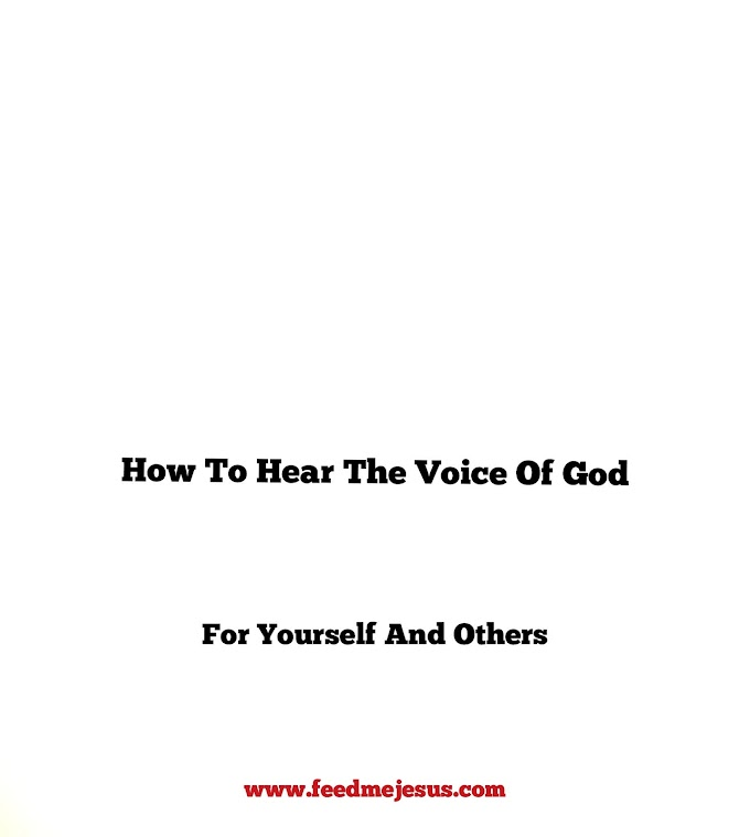 How To Hear The Voice Of God For Yourself And Others