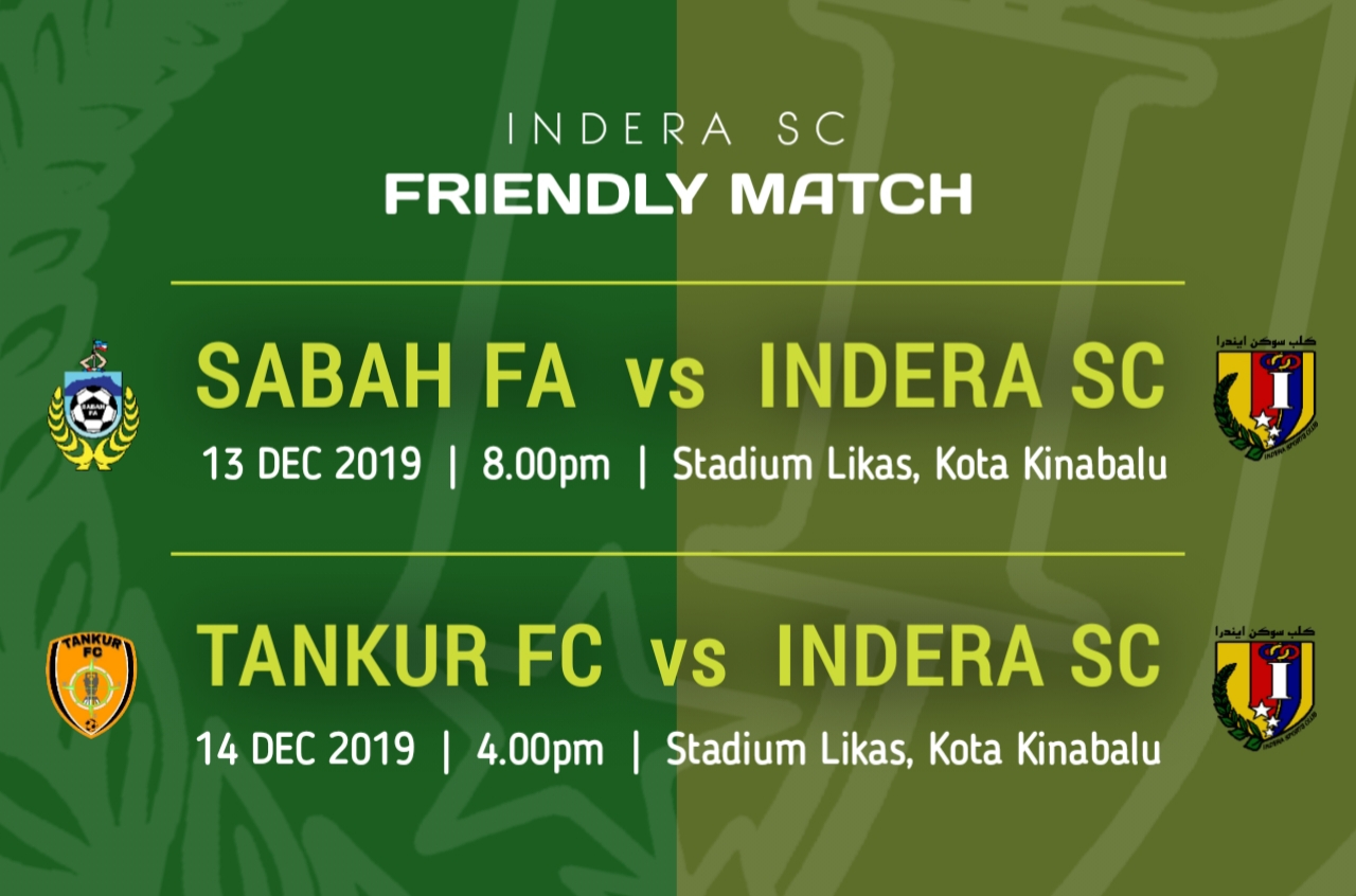 Indera SC Official Friendly Matches in Kota Kinabalu.