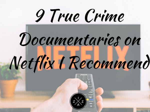 9 True Crime Documentaries on Netflix I Recommend