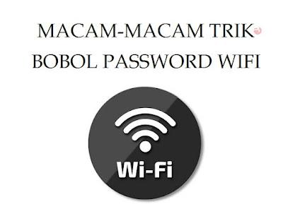 Macam-Macam-Trik-Bobol-Password-WiFi