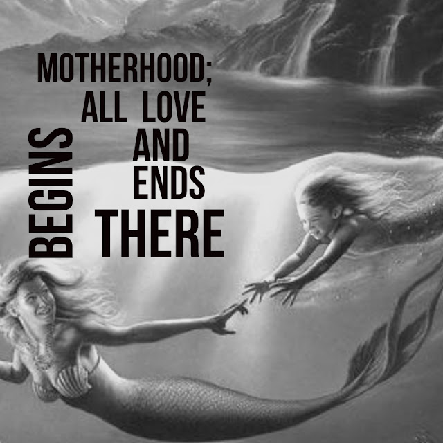 Motherhood, All love begins and ends there