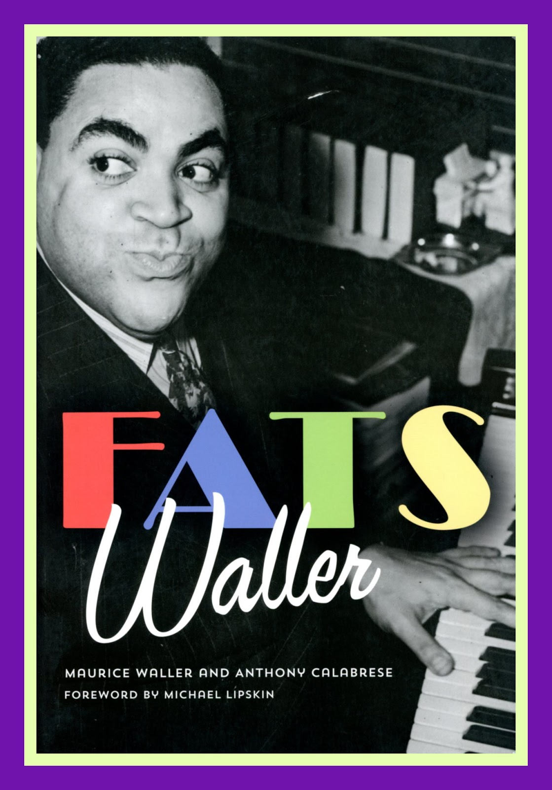 Jazz Profiles: A Biography of Fats Waller by Maurice ... Fats Waller Age