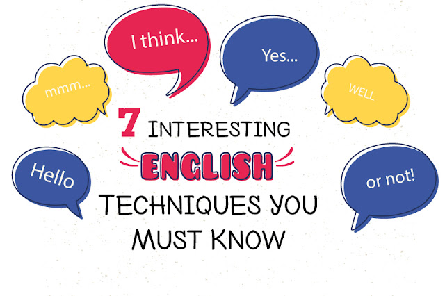 7 Interesting English Techniques You Must Know