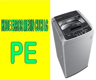 kode error mesin cuci 1 tabung PE, cara memperbaiki kode PE mesin cuci LG