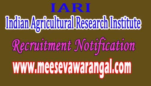 Indian Agricultural Research Institute IARI Recruitment Notification 2016