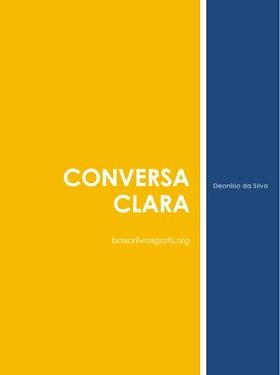 Conversa Clara - Deonísio da Silva