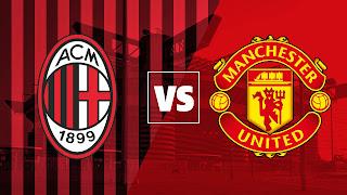 مشاهدة مباراة مانشستر يونايتد ضد ميلان 18-3-2021 بث مباشر في الدوري الاوروبي
