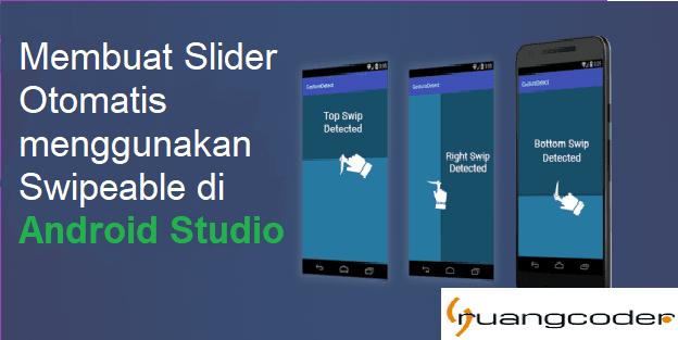 Membuat Image Slider Otomatis Menggunakan Swipeable di Android Studio