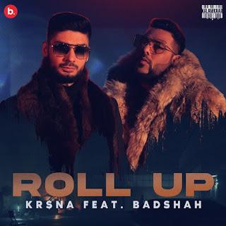 Roll Up Lyrics - Kr$na ft. Badshah