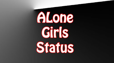 Alone Status For Girls In English
