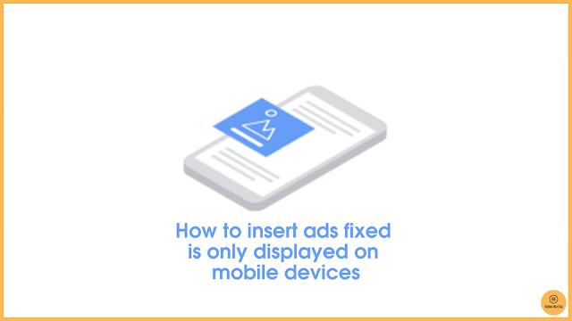 Cách chèn quảng cáo cố định trong bài viết chỉ hiển thị trên mobile