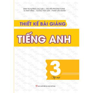 Thiết kế bài giảng tiếng anh - Lớp 3 - Tập 1 ebook PDF-EPUB-AWZ3-PRC-MOBI