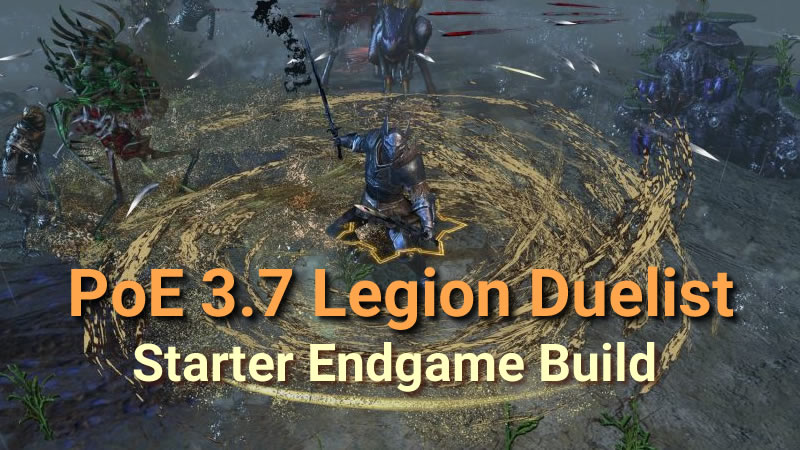 Hot PoE 3 7 Legion Duelist Starter Endgame Build